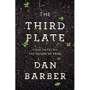 The Third Plate, by Dan Barber