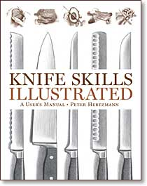 Knife Skills Illustrated, by Peter Hertzmann